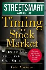 Streetsmart Guides: The Streetsmart Guide to Timing the Stock Market : When...