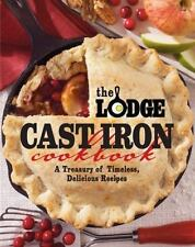 Lodge Cast Iron Cookbook A Treasury of Timeless, Delicious Recipes, , Very Good