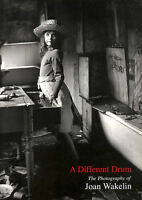 A Different Drum: The Photographs of Joan Wakelin by Wakelin, Joan