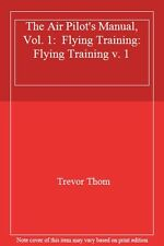 The Air Pilot's Manual, Vol. 1:  Flying Training: Flying Training v. 1,Trevor T
