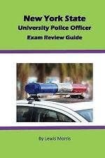 New York State University Police Officer Exam Review Guide by Lewis Morris...