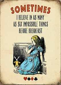 Sometimes... 6 Impossible Things Alice In Wonderland Small Metal Sign (og)
