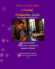NEW Colloidal Production Guide: Advanced Ionic & Particulate Methods