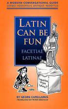 Latin Can be Fun (Facetiae Latinae): A Modern Conversational Guide (Sermo Hodiernus Antique Reddi... by Peter Needham (Paperback, 1997)