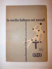 ARREDAMENTO - La SEDIA ITALIANA nei Secoli 1951 Catalogo 9^ Triennale Milano