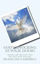 God's Knocking at your door!: Answer and take back what the devil stole from you