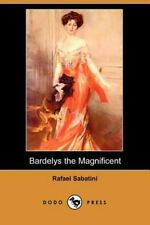 Bardelys the Magnificent by Rafael Sabatini (2007, Paperback)