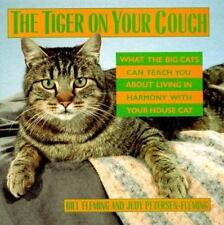 The Tiger on Your Couch: What the Big Cats Can Teach You About Living in Harmony