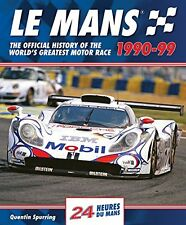 Le Mans 1990-99: The Official History Of The World's Greatest Motor Race New Har