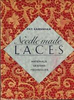 Needle-Made Laces: Materials, Designs, Techniques by Earnshaw, Pat