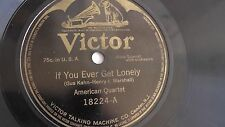 American Quartet - 78rpm single 10-inch – Victor #18224 If You Ever Get Lonely