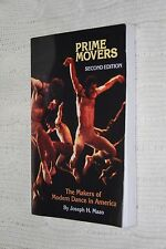 Prime Movers: Makers of Modern Dance in America by Joseph H. Mazo (Paperback)