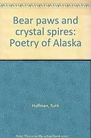 Bear Paws and Crystal Spires Paperback Ruth Huffman