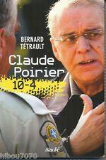 Claude Poirier: 10-4, Bernard Tétrault, éd. Stanké, 2013