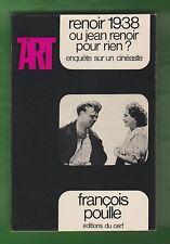 CINEMA. Renoir 1938 ou Jean Renoir pour rien? / F. Poulle. Première édition 1969