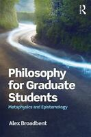 Philosophy for Graduate Students: Metaphysics and Epistemology (Paperback or Sof