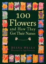 Very Good, 100 Flowers and How They Got Their Names, Patterson, Ippy, Wells, Dia