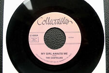 "7"" The Castelles - My Girl Awaits Me/ Sweetness - US Collectables Doo Wop"