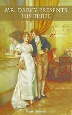 Mr. Darcy Presents His Bride: A Sequel to Jane Austen's Pride and Prejudice by H