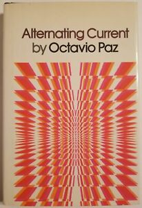 Octavio Paz / ALTERNATING CURRENT / Signed 1st U.S. Edition 1973