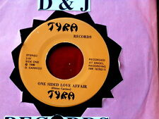 TYRA~ ONE SIDED LOVE AFFAIR~ RARE~ PRIVATE PRESSING~ A KILLER TWO SIDE~ ROCK  45
