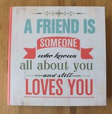 "BOOK BOX ""A FRIEND IS SOMEONE WHO KNOWS ALL ABOUT YOU & STILL LOVES YOU"""
