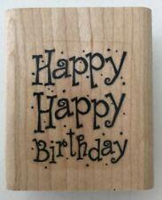Rubber Stamp Happy Happy Birthday Wood Mounted 1-3/8 x 1-1/8 inches