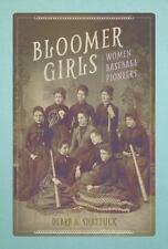BLOOMER GIRLS - SHATTUCK, DEBRA A. - NEW PAPERBACK BOOK