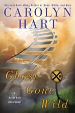 Ghost Gone Wild by Carolyn Hart NEW Hardback  A Bailey Ruth Ghost Novel Mystery