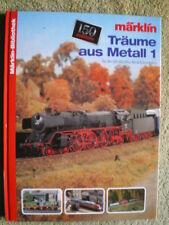 Träume aus Metall 1 für die H0 Märklin Modelleisenbahn / Dampfloks Triebzüge