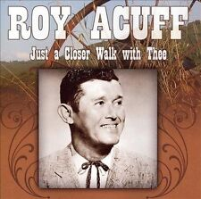 Just A Closer Walk With Thee by Roy Acuff (CD, Mar-2006, Laserlight)