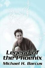 Legend of the Phoenix by Michael Barcus (2001, Paperback)
