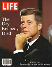 Time LIFE The DAY KENNEDY DIED 50 Years Later Remembering SPECIAL EDITION 2013