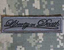 LIBERTY OR DEATH STRAIGHT TAB US MORALE BADGE ACU VELCRO® BRAND FASTENER PATCH