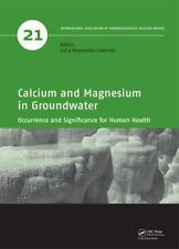 Calcium and Magnesium in Groundwater: Occurrence and Significance for Human Heal