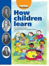 How Children Learn: From Montessori to Vygotsky - Educational Theories and Ap...