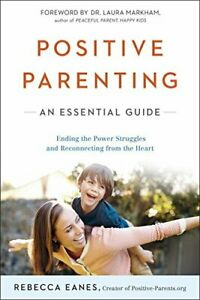 Positive Parenting: An Essential Guide by Rebecca Eanes Book The Cheap Fast Free