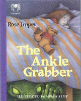 The Ankle Grabber (Creepies) by Moira (Il) Kemp, Rose Impey, Acceptable Used Boo