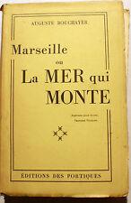 MARSEILLE/OU LA MER QUI MONTE/A.BOUCHAYER/ED PORTIQUES/1931/EO/EX SUR LAFUMA
