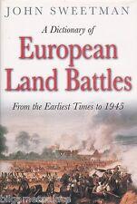 European Land Battles earliest times to 1945 (Spellmount 2004) John Sweetman