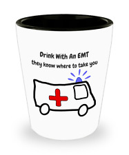 Drink With An EMT Funny Shot Glass Gag Gift Emergency Medical Technician
