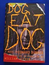 DOG EAT DOG - FIRST EDITION INSCRIBED BY EDWARD BUNKER
