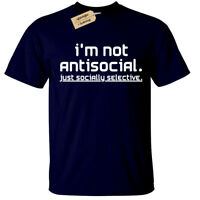 I'm not anti social just socially selective T-Shirt Mens Funny