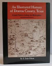 An Illustrated History of Denton County Texas From Peters Colony to Metroplex