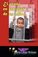 El Otoño en Los Ojos de un niño (A Emmanuel el niño Cautivo) by Marta Lilian...