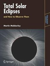 Total Solar Eclipses and How to Observe Them (Paperback or Softback)
