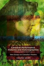 Canadian Performance Histories & Historiograpies: New Essays on Canadian Theatre