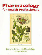 Pharmacology for Health Professionals by Evelyn Salerno, Bronwen Bryant, Kathlee