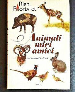 Etologia : ANIMALI MIEI AMICI di Rien Poortvliet con una nota di Fulco Pratesi