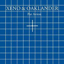 XENO & OAKLANDER - PAR AVION  CD NEU